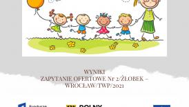 Czytaj więcej o: Wyniki zapytania ofertowego Nr 2/ŻŁOBEK – WROCŁAW/TWP/2021